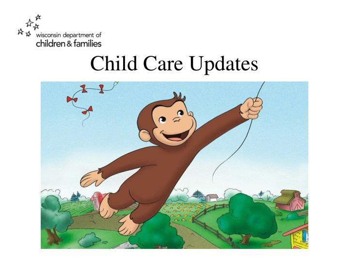 Child Care Updates