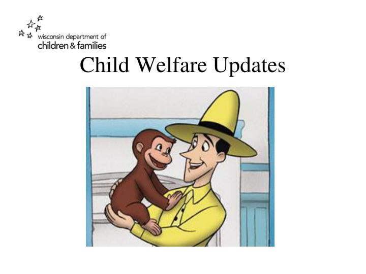 Child Welfare Updates
