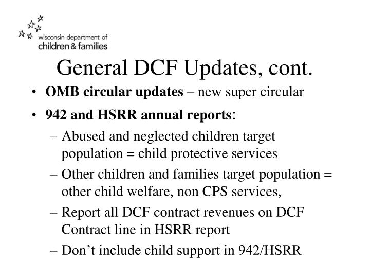 General DCF Updates, cont.