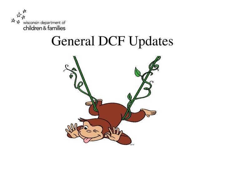 General DCF Updates