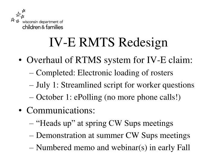 IV-E RMTS Redesign