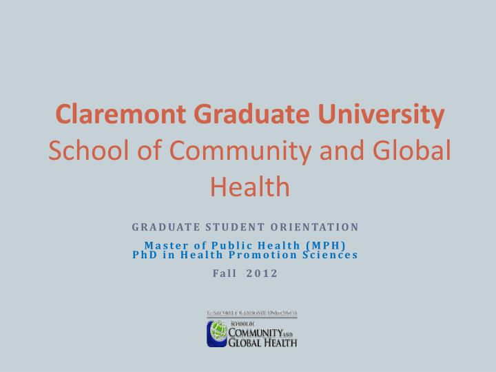 Claremont graduate university school of community and global health