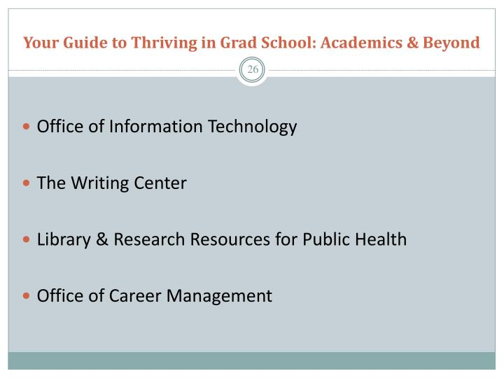Your Guide to Thriving in Grad School: Academics & Beyond