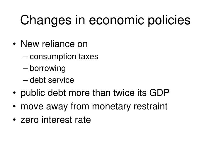 Changes in economic policies
