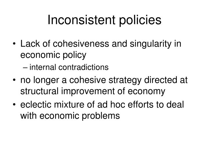 Inconsistent policies