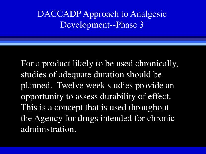 DACCADP Approach to Analgesic Development--Phase 3