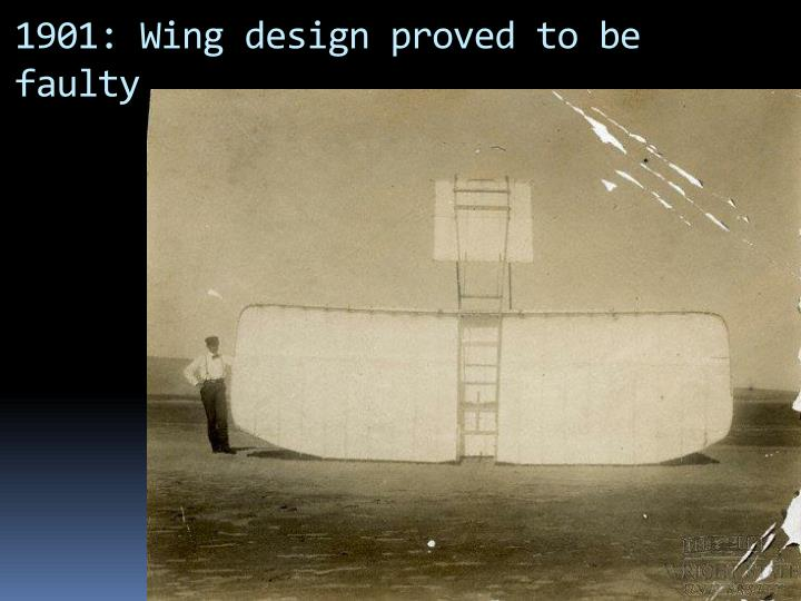 1901: Wing design proved to be faulty