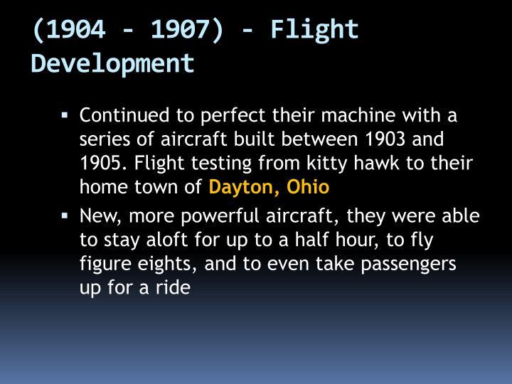(1904 - 1907) - Flight Development