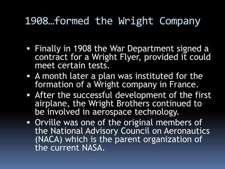 1908…formed the Wright Company
