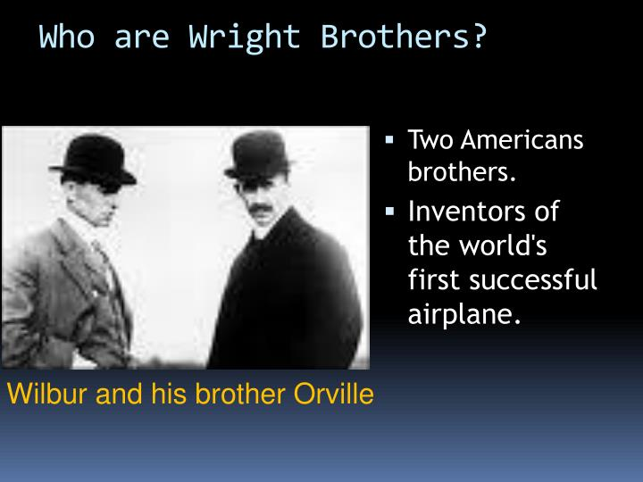 Who are Wright Brothers?
