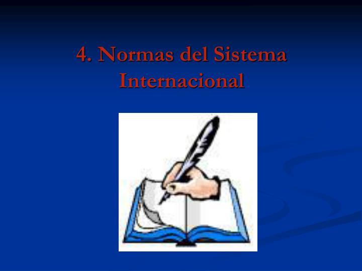 4. Normas del Sistema Internacional