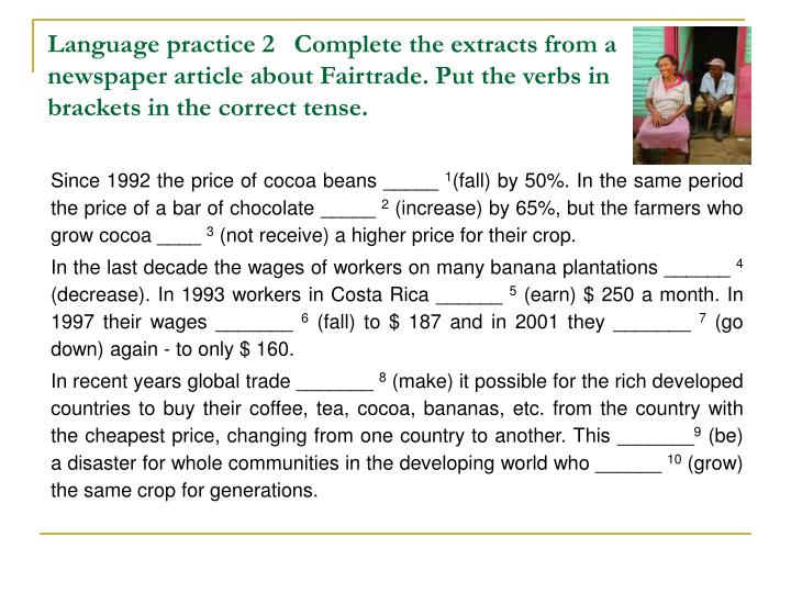 Language practice 2   Complete the extracts from a newspaper article about Fairtrade. Put the verbs in