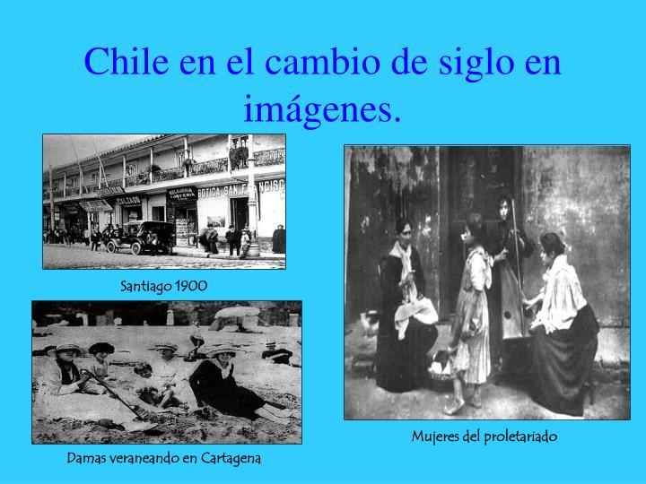 Chile en el cambio de siglo en imágenes.