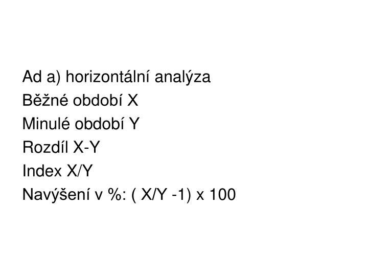 Ad a) horizontální analýza