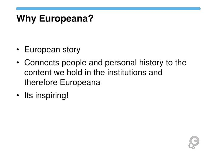 Why Europeana?
