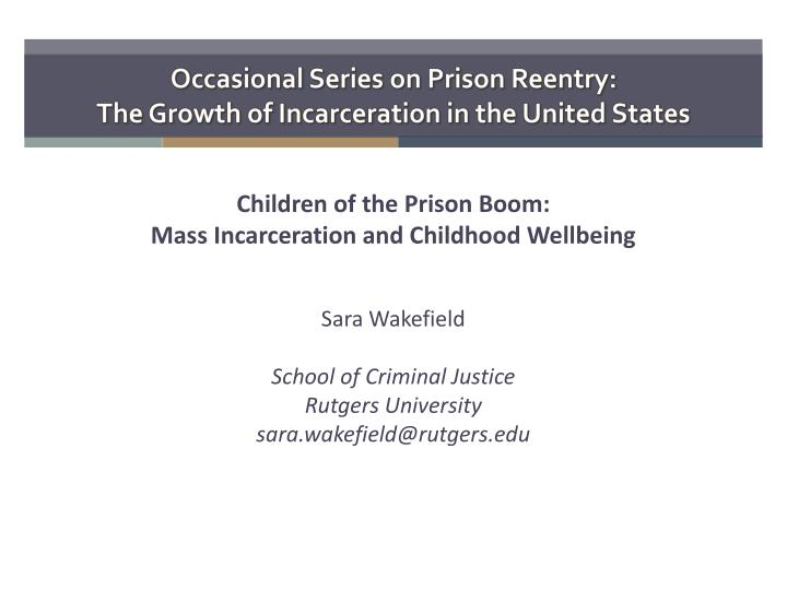 Occasional series on prison reentry the growth of incarceration in the united states