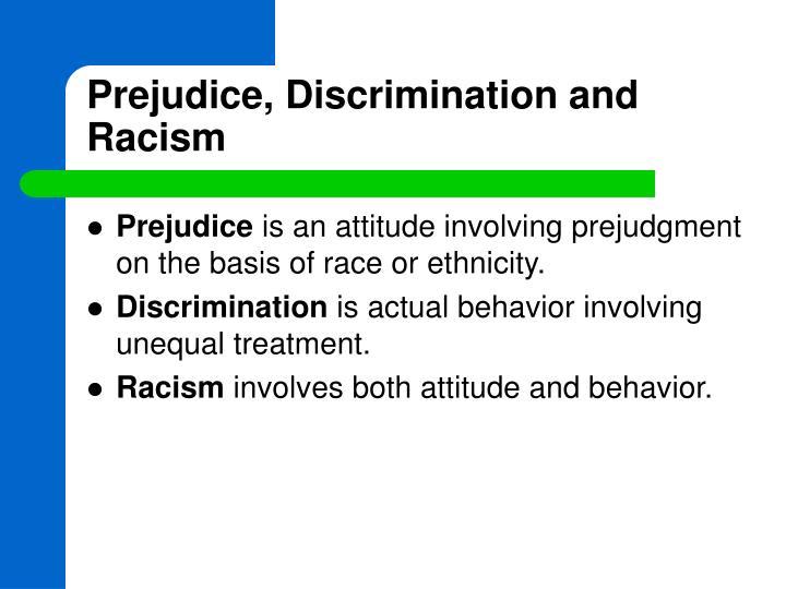 Prejudice, Discrimination and Racism