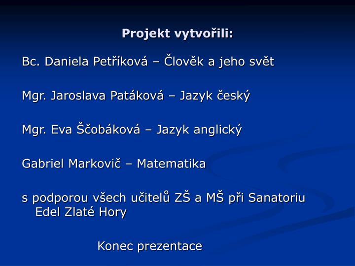 Projekt vytvořili: