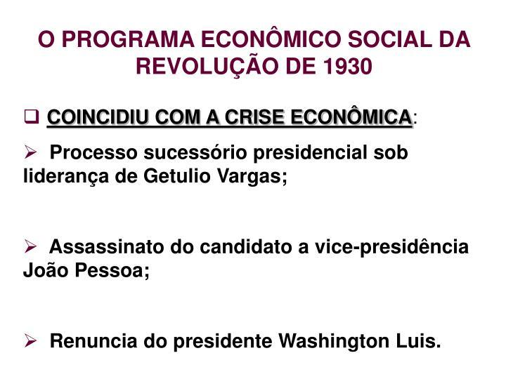 O PROGRAMA ECONÔMICO SOCIAL DA REVOLUÇÃO DE 1930