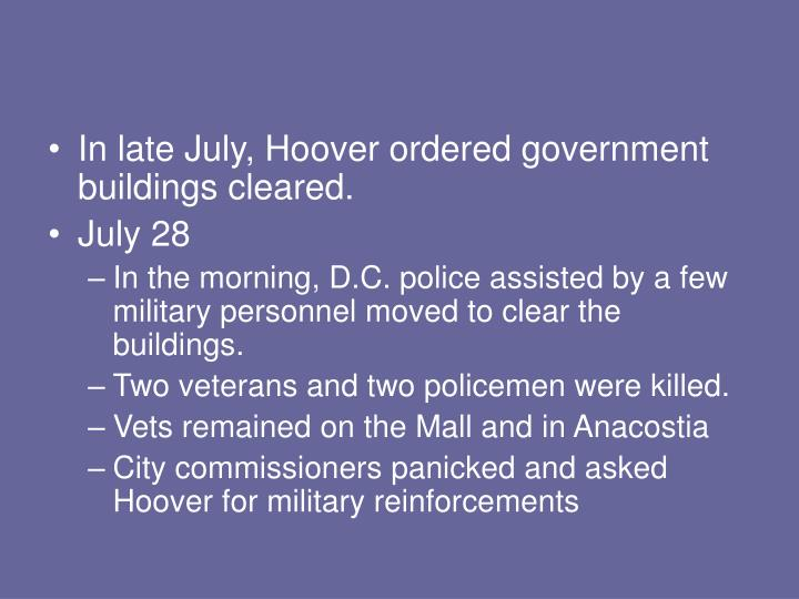 In late July, Hoover ordered government buildings cleared.