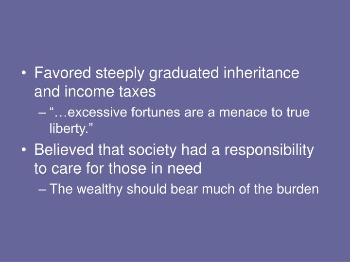Favored steeply graduated inheritance and income taxes