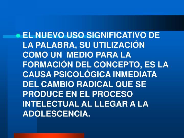 EL NUEVO USO SIGNIFICATIVO DE LA PALABRA, SU UTILIZACI