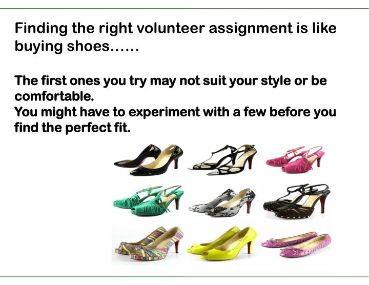 Finding the right volunteer assignment is like buying shoes……