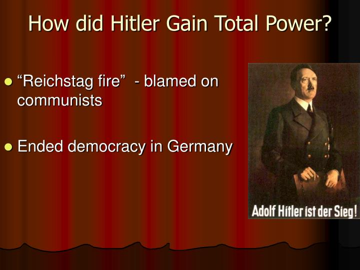 How did Hitler Gain Total Power?