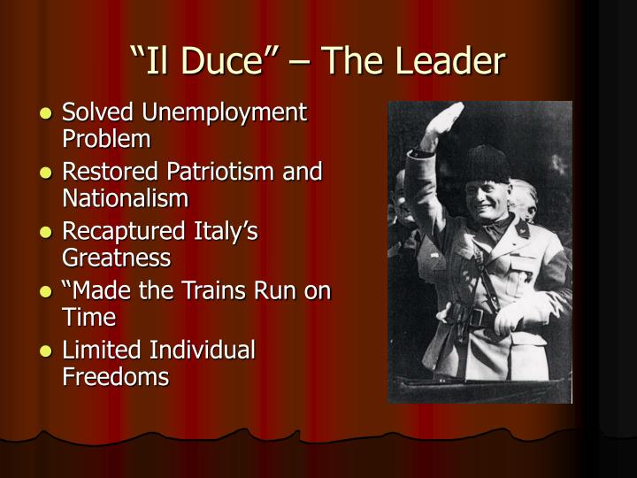 """Il Duce"" – The Leader"