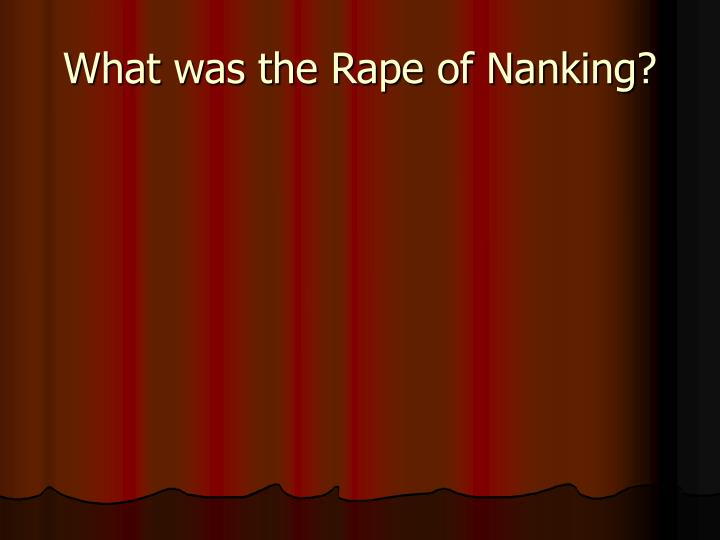 What was the Rape of Nanking?