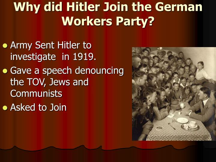 Why did Hitler Join the German Workers Party?