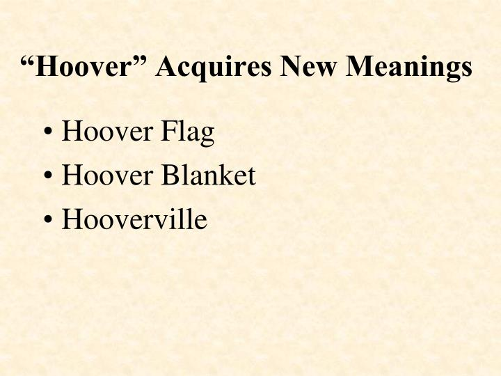 """Hoover"" Acquires New Meanings"
