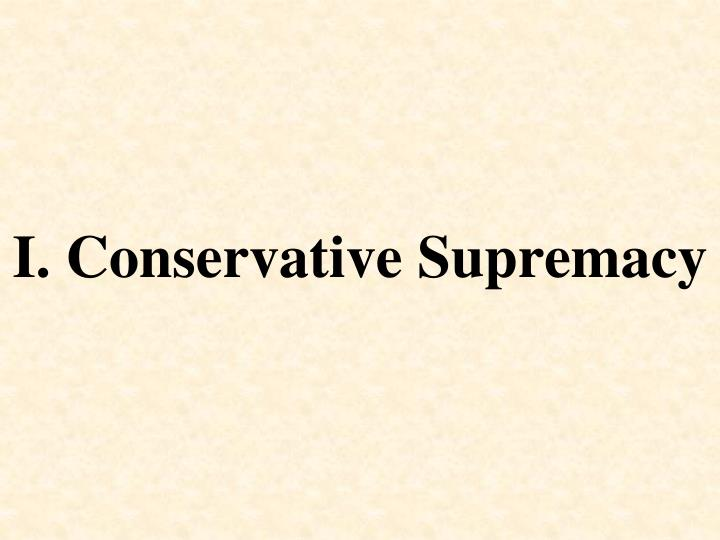 I conservative supremacy