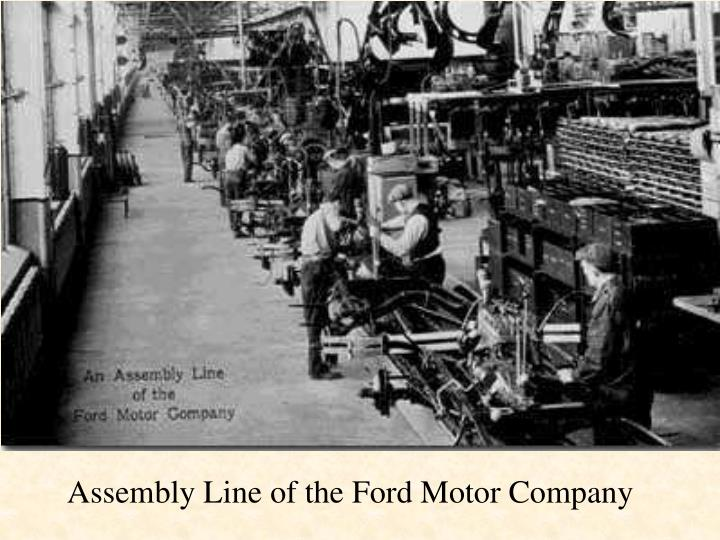 Assembly Line of the Ford Motor Company