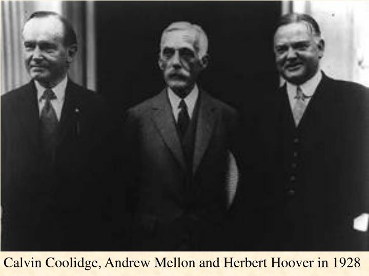 Calvin Coolidge, Andrew Mellon and Herbert Hoover in 1928