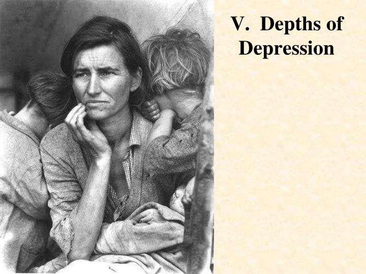 V.  Depths of Depression