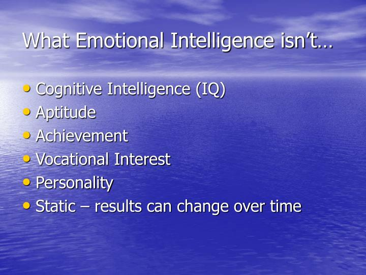 What Emotional Intelligence isn't…