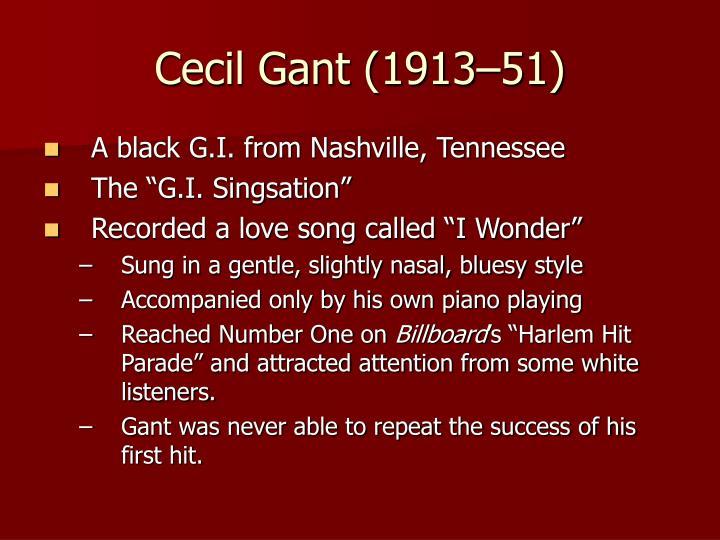 Cecil Gant (1913–51)