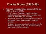 charles brown 1922 99