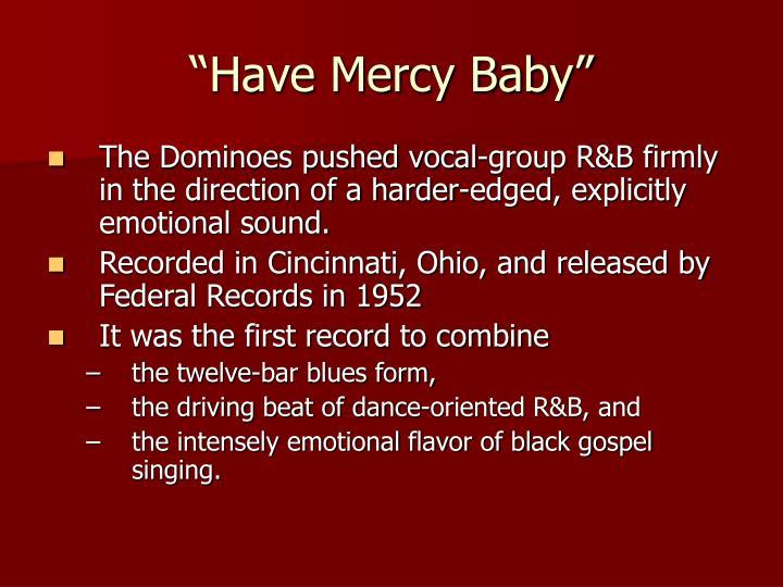 """""""Have Mercy Baby"""""""