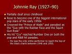 johnnie ray 1927 90