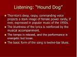 listening hound dog1