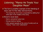 listening mama he treats your daughter mean1