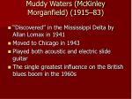 muddy waters mckinley morganfield 1915 83