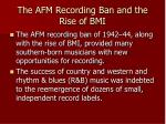the afm recording ban and the rise of bmi