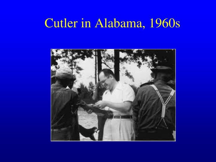 Cutler in Alabama, 1960s