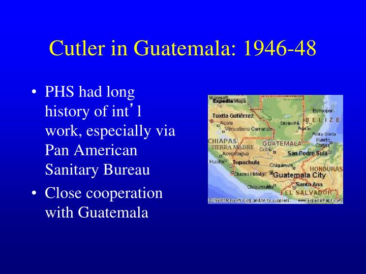 Cutler in Guatemala: 1946-48