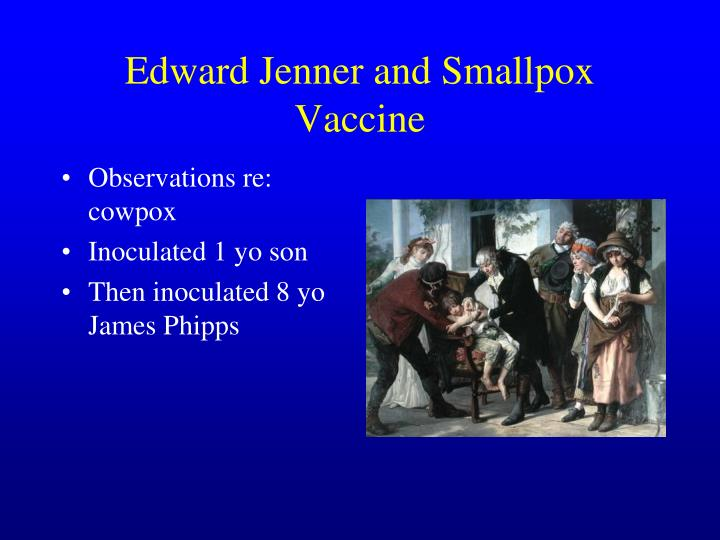 Edward Jenner and Smallpox Vaccine
