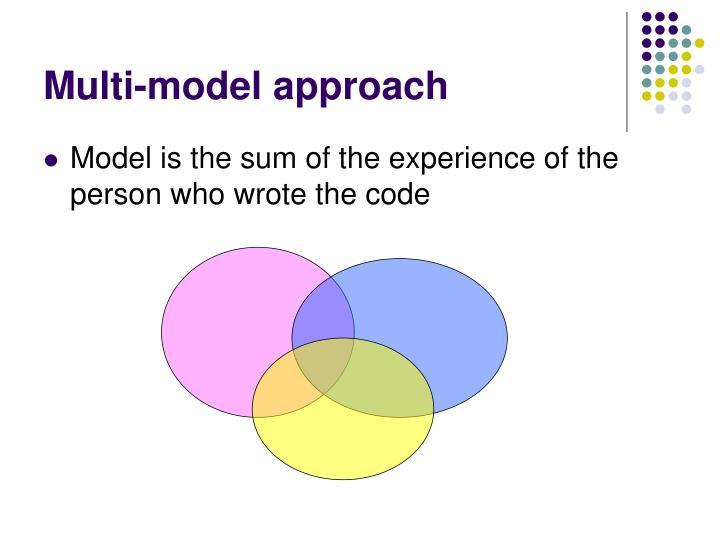 Multi-model approach