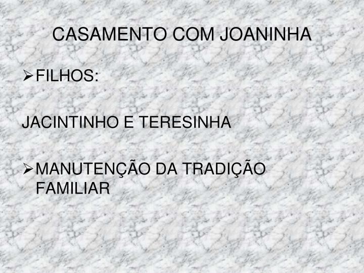 CASAMENTO COM JOANINHA